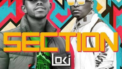 Loki - Section Ft. K.O (Audio + Video) Mp3 Mp4 Download