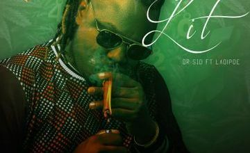 Dr Sid Lit 420 Ft LadiPoe Mp3 Audio Download