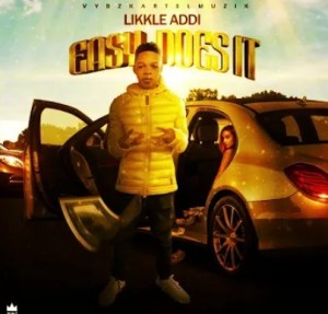 Likkle Addi - Easy Does It Mp3 Audio Download