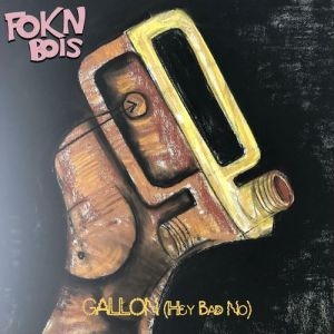 FOKN Bois - Gallon (Hey Bad No Mp3
