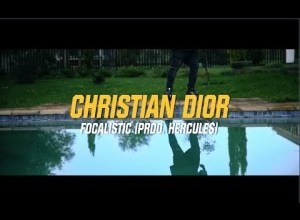 VIDEO: Focalistic - Christian Dior Mp4 Download