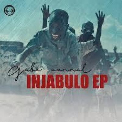 Gaba Cannal Injabulo Mp3 Download