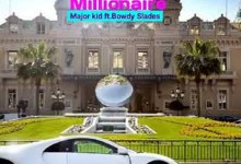 Major Kid ft. Blowdy Slades – Millionaire