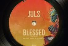 Juls - Blessed Ft. Miraa May, Donae