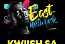 Kwiish SA - East Network (FULL EP) Mp3 Zip Fast Download Free Audio Complete