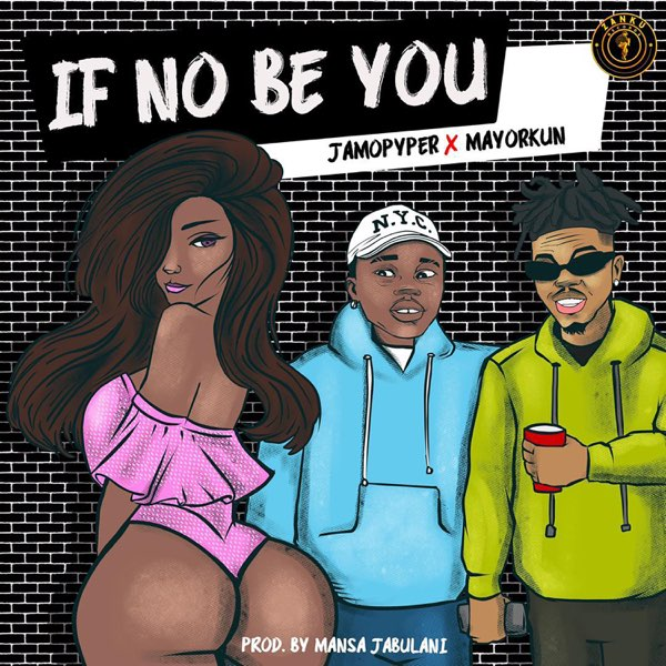 Jamopyper Mayorkun If No Be You
