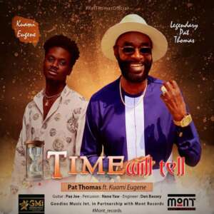 Pat Thomas – Time Will Tell Feat. Kuami Eugene