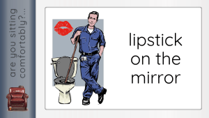 lipstick on the mirror