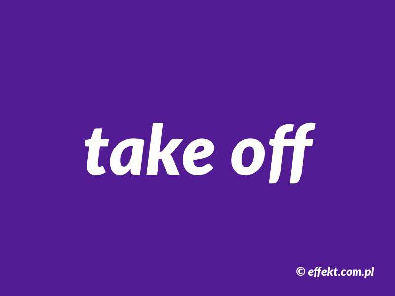 phrasal verb take off