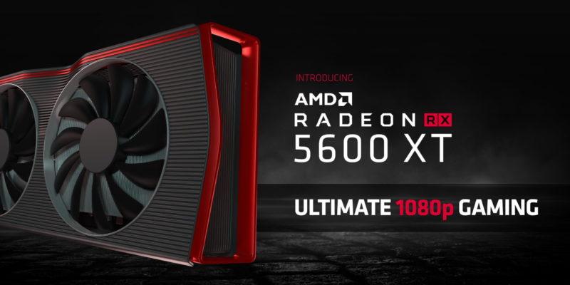 AMD Radeon RX 5600 XT: la migliore scheda video per 1080p gaming
