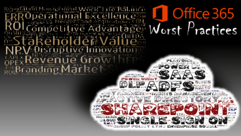 Office 365: Worst Practices