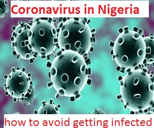 Top 5 steps on how to avoid getting infected by Coronavirus in Nigeria