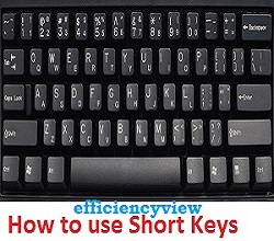 How to use Short Keys in your personal desktop/Laptop Computer Keyboard