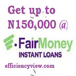 FairMoney Loan: register to get loan see how to apply/payback FairMoney Loan