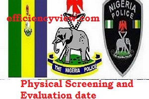 Police Force Recruitment Physical Screening and Evaluation date for Shortlisted Candidates 2020 out