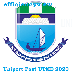 University of Port Harcourt Post UTME Screening Form 2020/2021 out