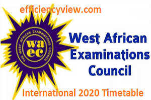 WAEC Exams Final International Timetable 2020 for conduct of WASSCE in Nigeria, Ghana, Sierra Leone, The Gambia, and Liberia is out
