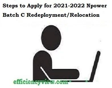 Steps to Apply for 2021-2022 Npower Batch C Redeployment/Relocation