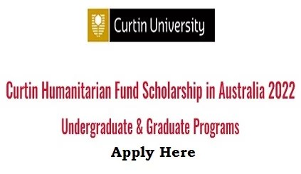 Curtin Humanitarian Fund Scholarship in Australia 2022 Application Form is out