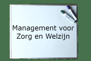 Zorgcoördinator, Zorgassistent, Management voor zorg en welzijn, Zorgmanagement