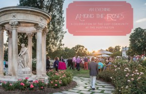 Evening Among The Roses, Effie Magazine, The Huntington Library, LGBT, L.A. Pride
