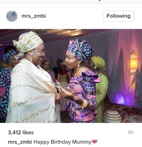 Zahra Buhari celebrates her mother,the Nigerian First Lady a Happy Birthday