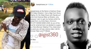 Duncan Mighty Slapped Me – Video Director Accuses Singer