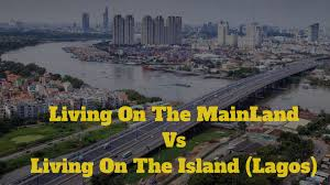 LAGOS LIVING: 10 Reasons You Should Move From Mainland To Island