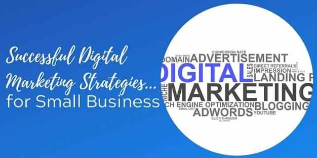 Successful Small Business Digital Marketing Strategies