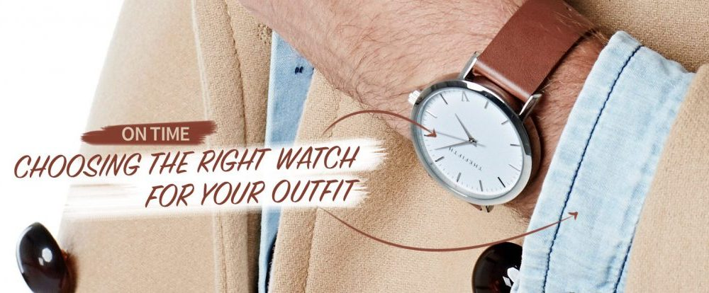 On Time: Choosing The Right Watch For Your Outfit