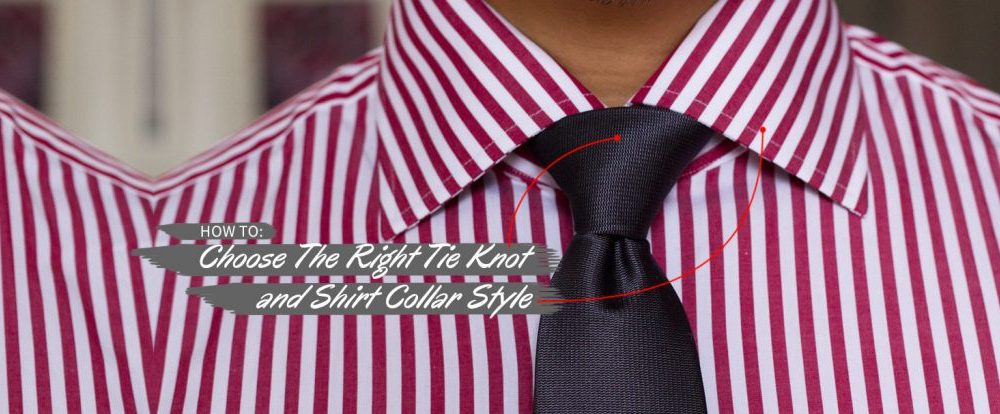 How to Choose The Right Tie Knot and Shirt Collar Style