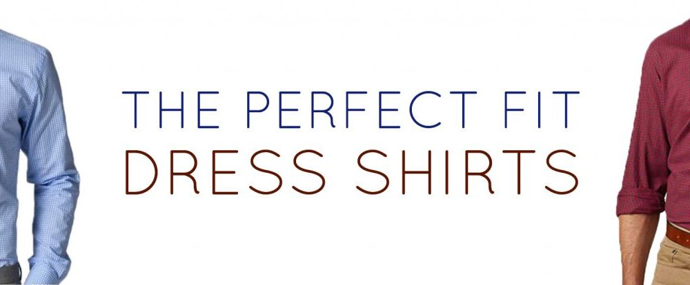 The Perfect Fit: Dress Shirts