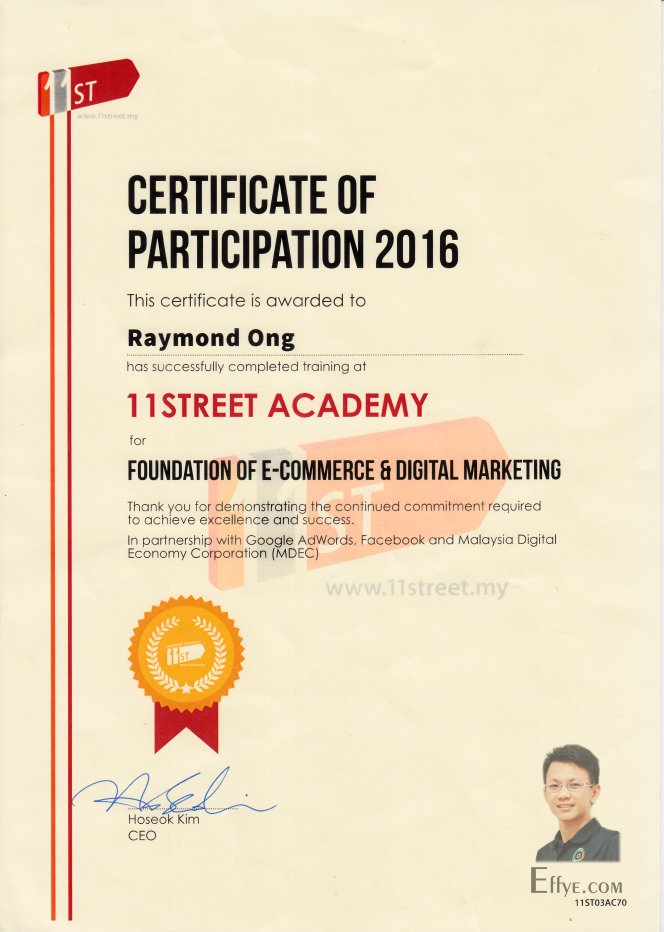 Effye Media Raymond Ong Chia How Resume 11Street Academy for Foundation of E-Commerce and Digital Marketing Partnership with Google Adwords Facebook Malaysia Digital Economy Corporation