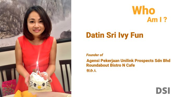 Datin Sri Ivy Fun Founder of Agensi Pekerjaan Unilink Prospects Sdn Bhd 专业合法人力资源介绍所 and Roundabout Bistro N Cafe - Wisma V - Be Yourself 让梦想与工作一起前进 想成為更好的自己 A02-01.jpg