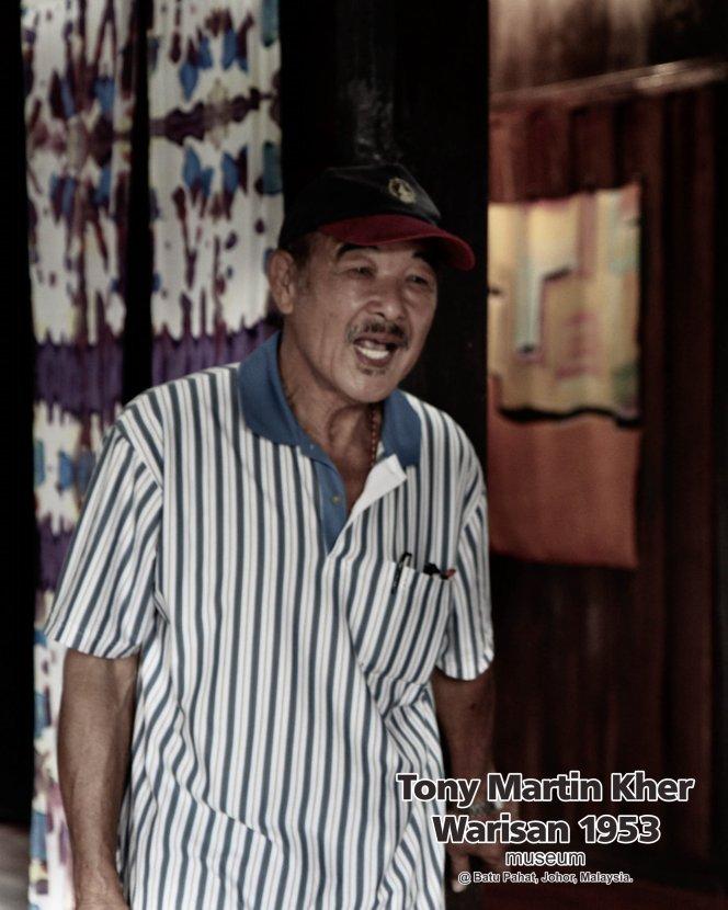 Tony Martin Kher founder of Warisan 1953 Museum at Batu Pahat Johor Malaysia Heritage 1953 Artist Joey Kher A23
