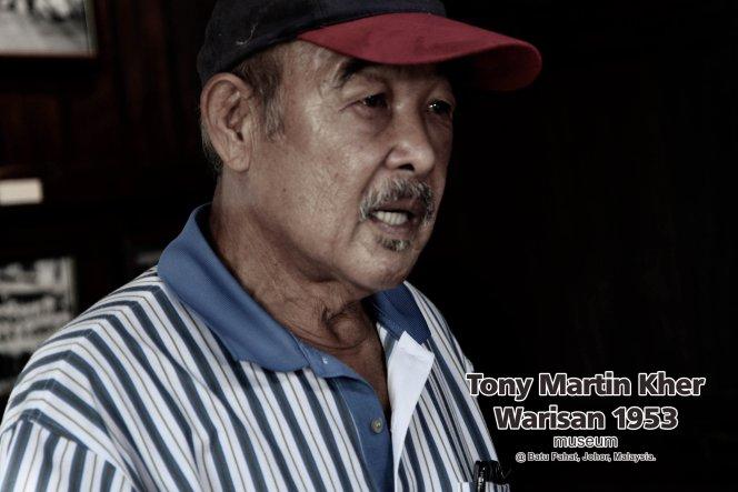 Tony Martin Kher founder of Warisan 1953 Museum at Batu Pahat Johor Malaysia Heritage 1953 Artist Joey Kher A37