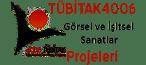 TÜBİTAK-4006-Görsel ve İşitsel Sanatlar Projeleri