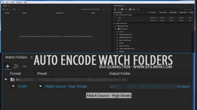 Auto Encode Watch Folders - Adobe media Encoder CC - EFILM