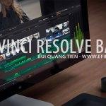 Hướng dẫn Làm quen với Davinci Resolve