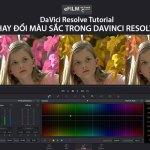 Thay đổi màu lá cây nhanh trong Video với Davinci Resolve
