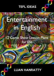 Entertainment in English — 12 Game Show Lesson Plans for ESL