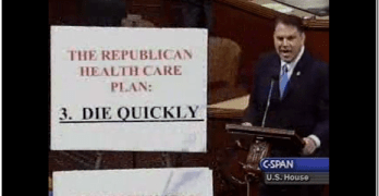 "Alan Grayson: GOP Health Care Plan: ""If You Do Get Sick, Die Quickly!"" (VIDEO)"