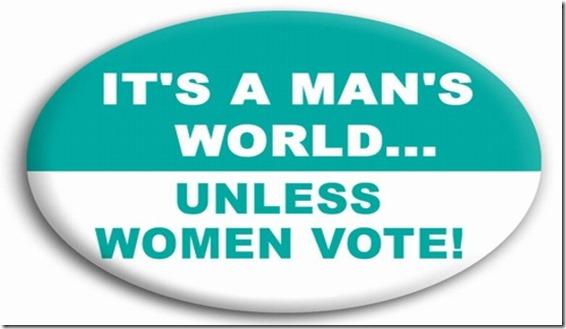 it's a man's world unless women vote