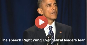 The Obama speech Right Wing Evangelical Leaders fear
