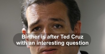 Received  email from a birther who believes Ted Cruz is ineligible to be President