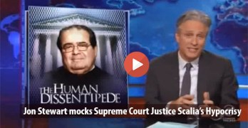 Jon Stewart destroys Supreme Court Justice Antonin Scalia's ruling hypocrisy (VIDEO)