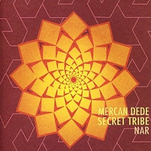 Nar+Mercan+Dede+Secret+Tribe