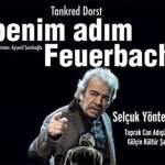 Benim Adım Feuerbach Tiyatro Oyunu – 23 Mart 2019