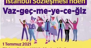 İstanbul Sözleşmesi'nden vazgeçmeyeceğiz – 1 Temmuz 2021
