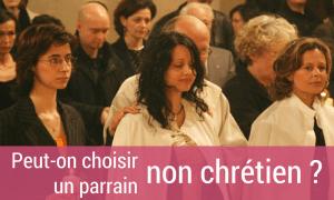 peut-on choisir un parrain non chrétien ?